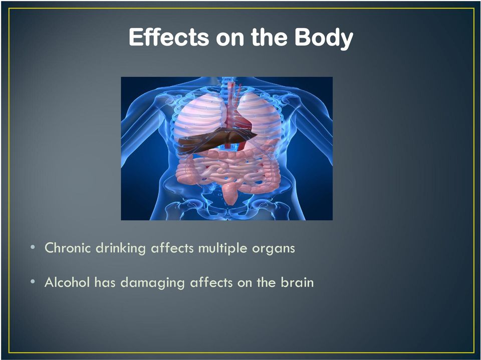 multiple organs Alcohol