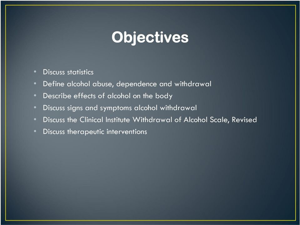 and symptoms alcohol withdrawal Discuss the Clinical Institute