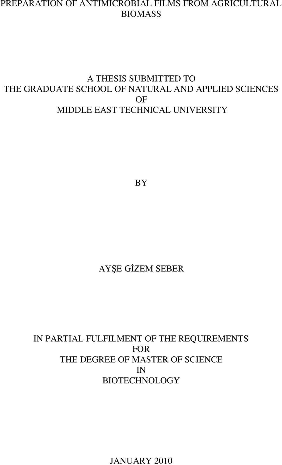 EAST TECHNICAL UNIVERSITY BY AYŞE GİZEM SEBER IN PARTIAL FULFILMENT OF THE