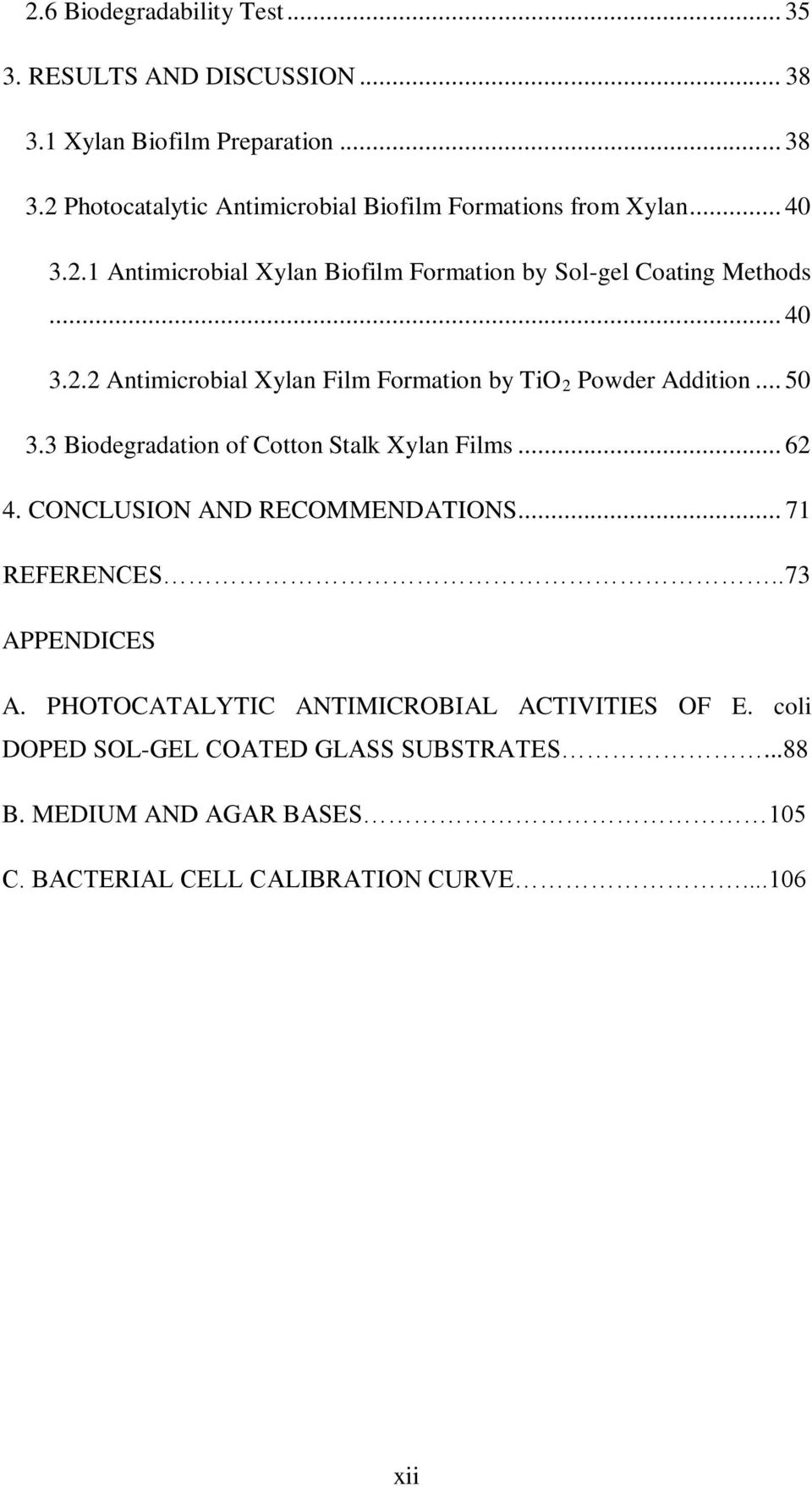 .. 50 3.3 Biodegradation of Cotton Stalk Xylan Films... 62 4. CONCLUSION AND RECOMMENDATIONS... 71 REFERENCES..73 APPENDICES A.