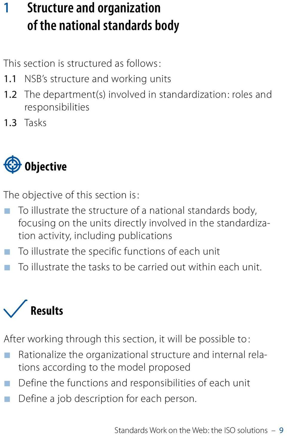 3 Tasks Objective The objective of this section is : to illustrate the structure of a national standards body, focusing on the units directly involved in the standardization activity, including