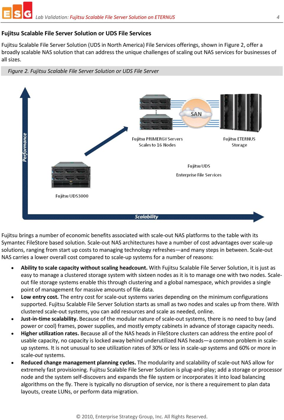 offer a broadly scalable NAS solution that can address the unique challenges of scaling out NAS services for businesses of all sizes. Figure 2.