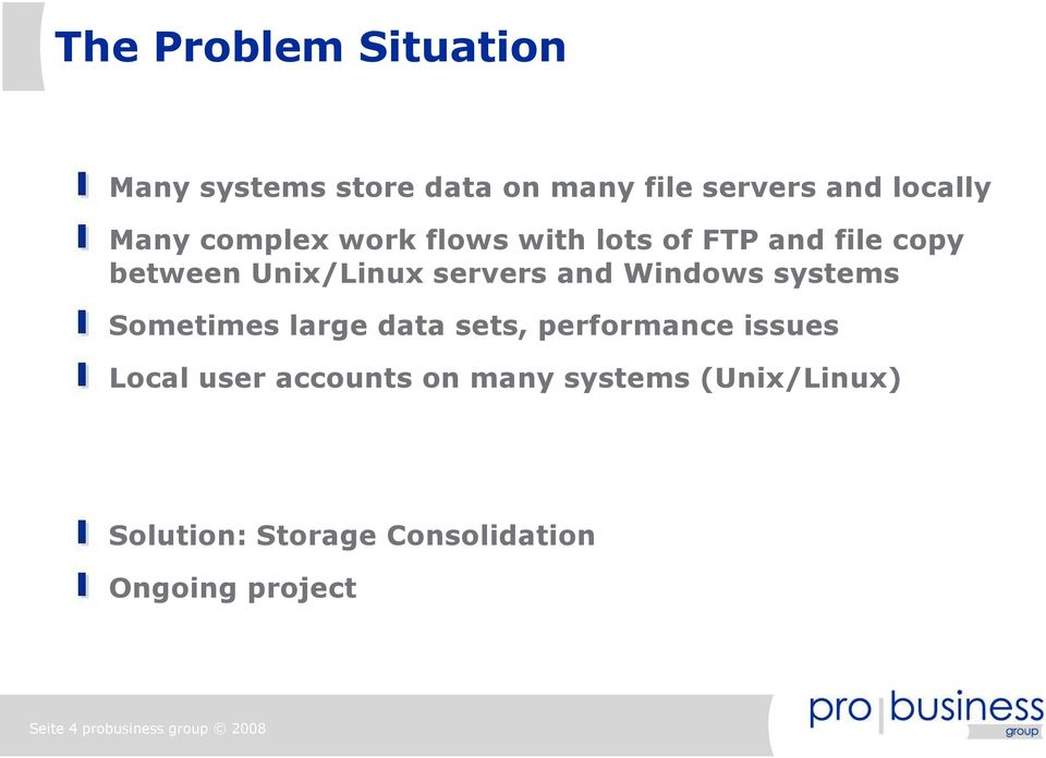 systems Sometimes large data sets, performance issues Local user accounts on many