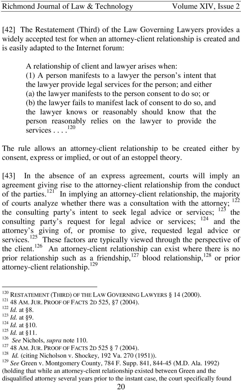 person consent to do so; or (b) the lawyer fails to manifest lack of consent to do so, and the lawyer knows or reasonably should know that the person reasonably relies on the lawyer to provide the