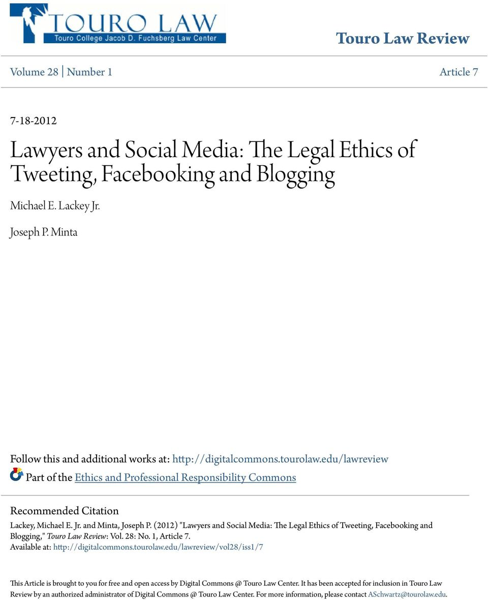 "and Minta, Joseph P. (2012) ""Lawyers and Social Media: The Legal Ethics of Tweeting, Facebooking and Blogging,"" Touro Law Review: Vol. 28: No. 1, Article 7. Available at: http://digitalcommons."
