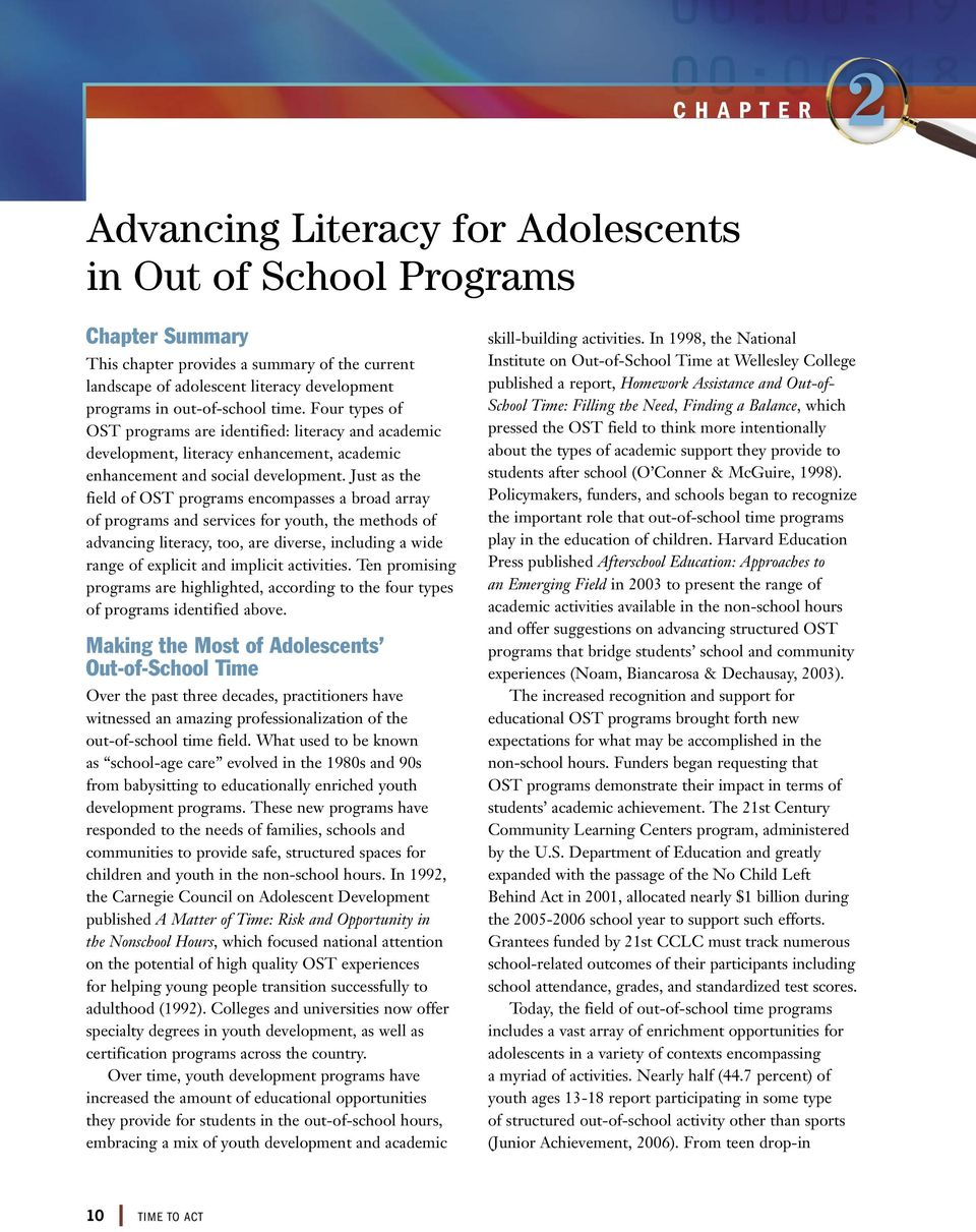 Just as the field of OST programs encompasses a broad array of programs and services for youth, the methods of advancing literacy, too, are diverse, including a wide range of explicit and implicit