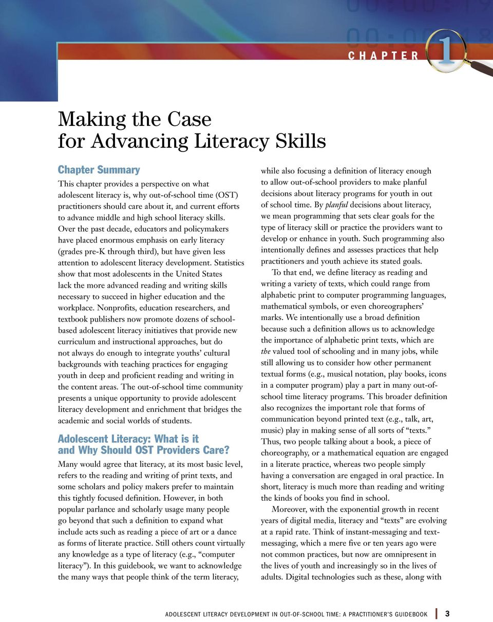 Over the past decade, educators and policymakers have placed enormous emphasis on early literacy (grades pre-k through third), but have given less attention to adolescent literacy development.
