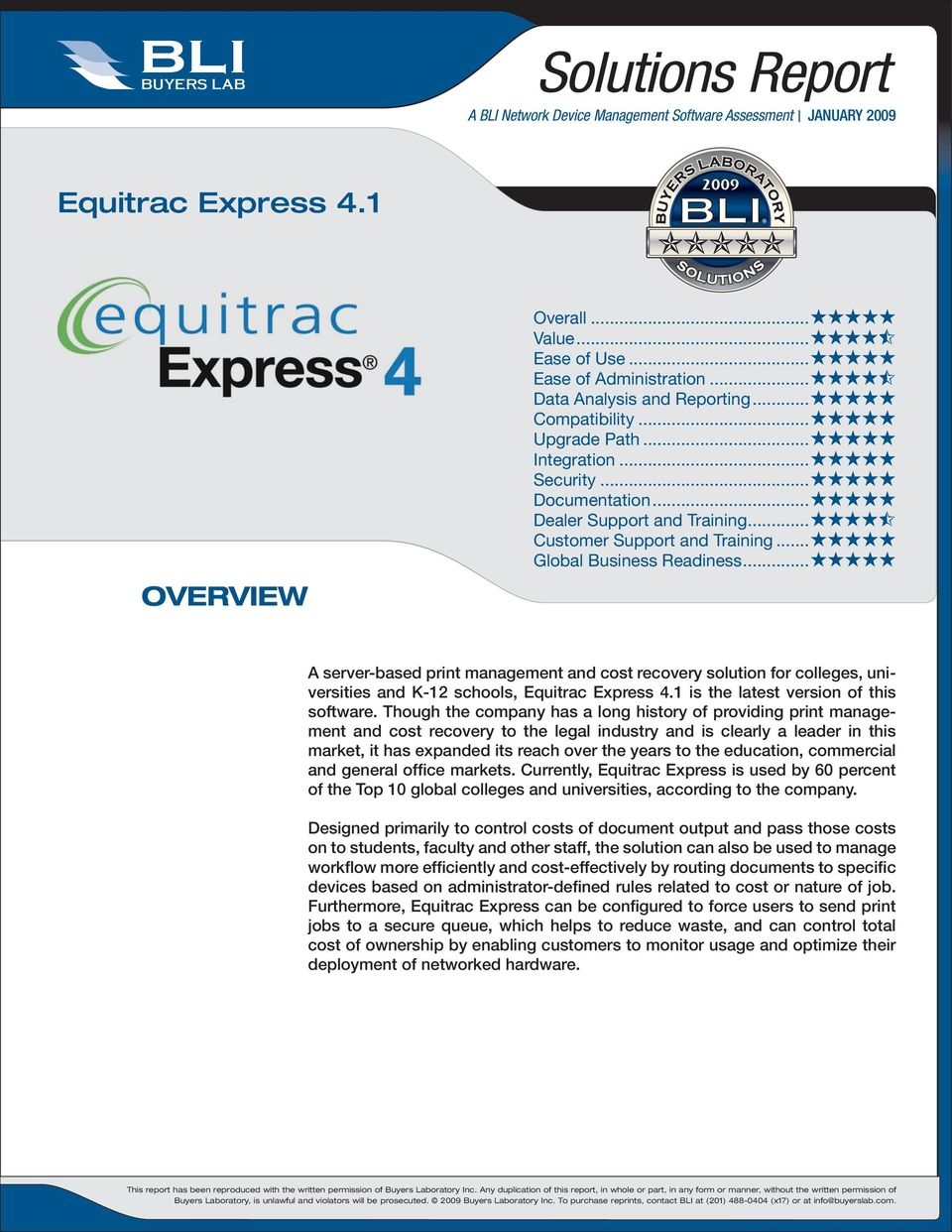 .. Global Business Readiness... OVERVIEW A server-based print management cost recovery solution for colleges, universities K-12 schools, Equitrac Express 4.1 is the latest version of this software.