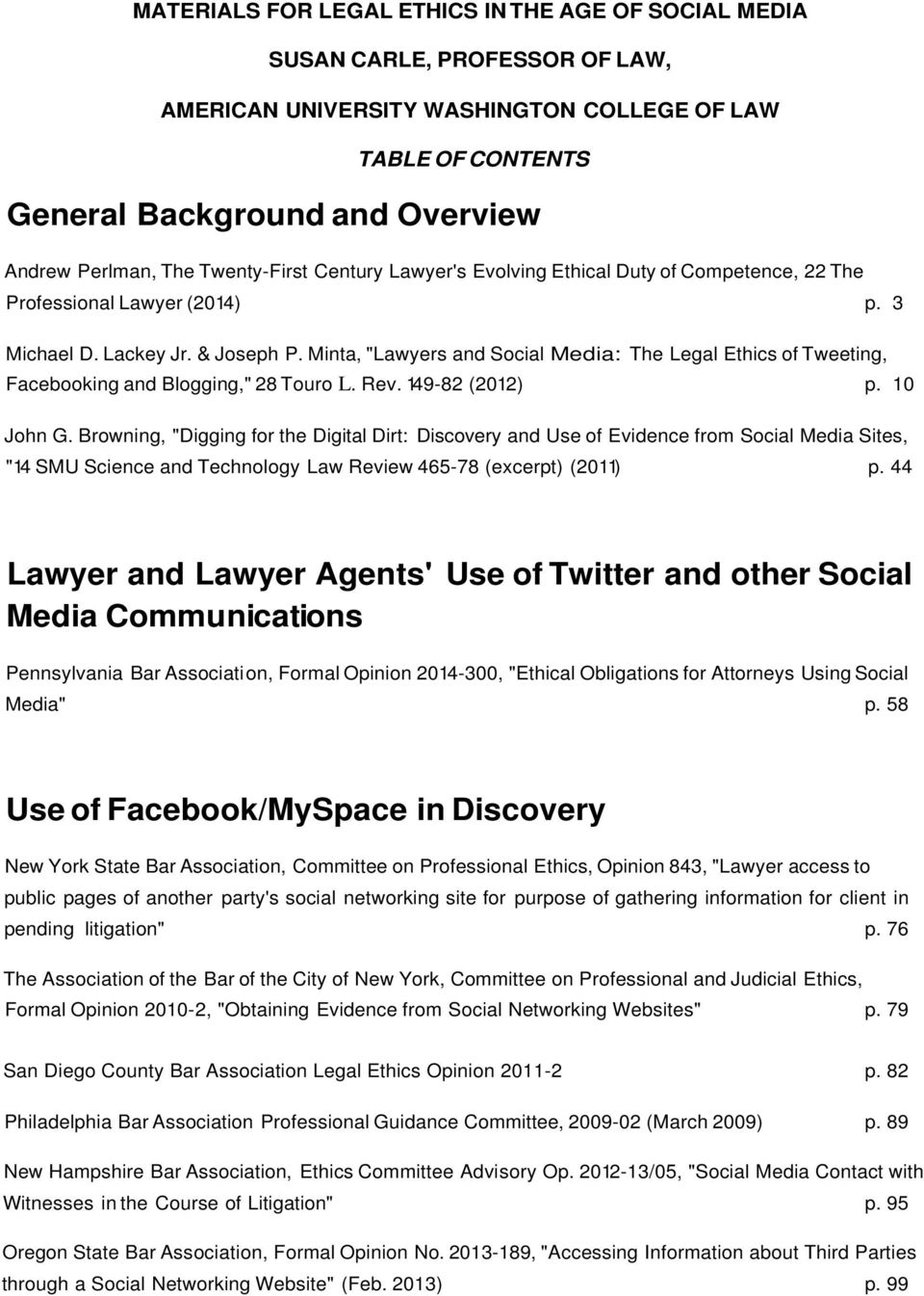 "Minta, ""Lawyers and Social Media: The Legal Ethics of Tweeting, Facebooking and Blogging,"" 28 Touro L. Rev. 149-82 (2012) p. 10 John G."