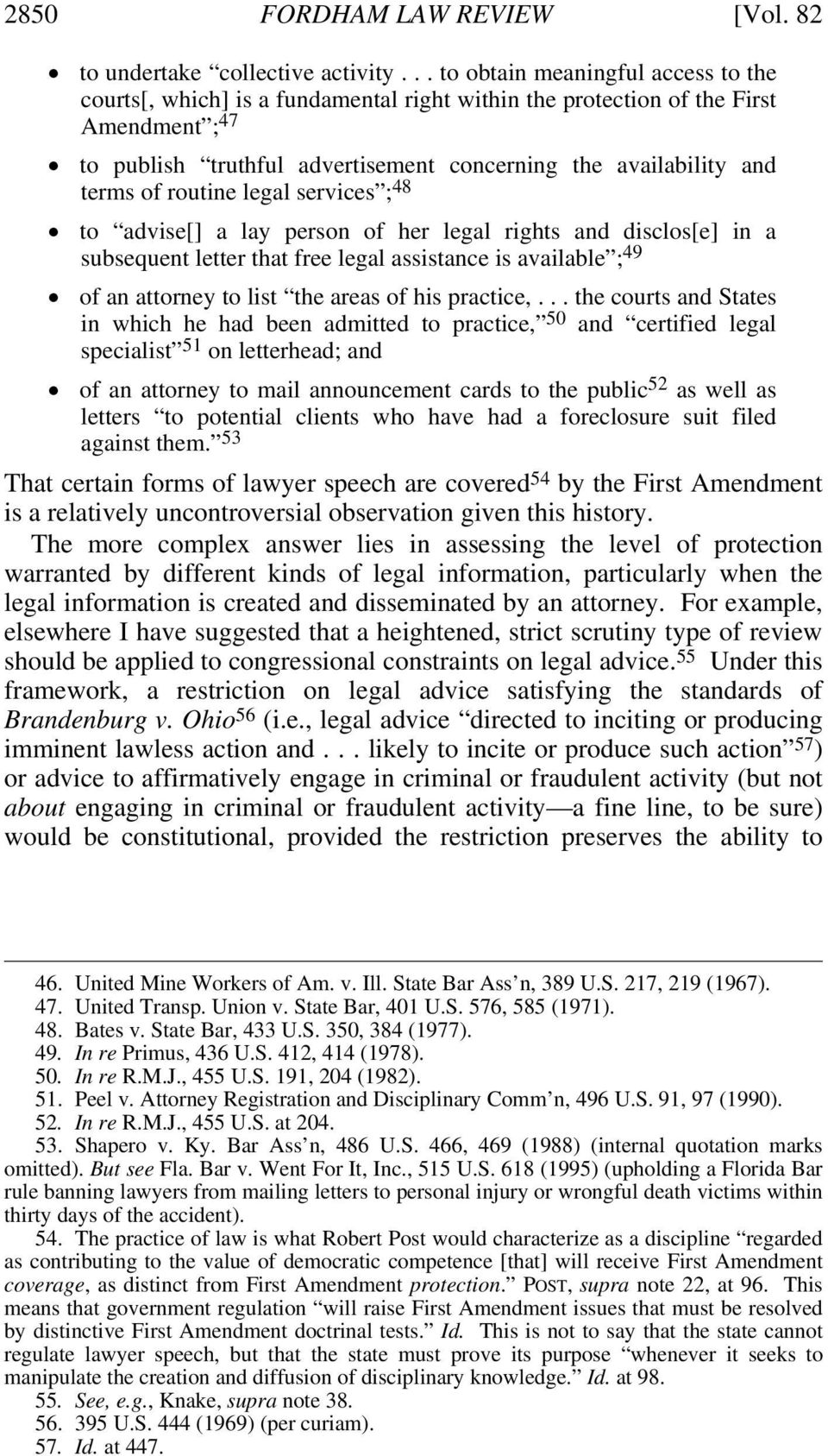 of routine legal services ; 48 to advise[] a lay person of her legal rights and disclos[e] in a subsequent letter that free legal assistance is available ; 49 of an attorney to list the areas of his