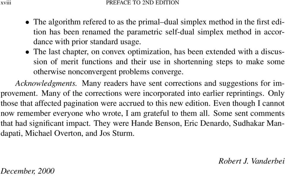 Acknowledgments. Many readers have sent corrections and suggestions for improvement. Many of the corrections were incorporated into earlier reprintings.