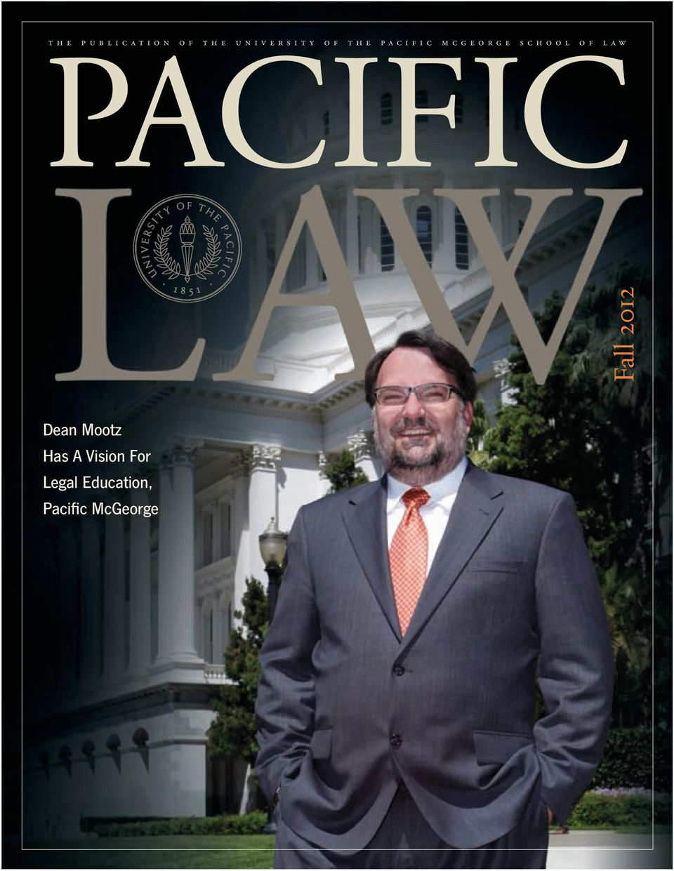 law Fall 2012 Dean Mootz Has A