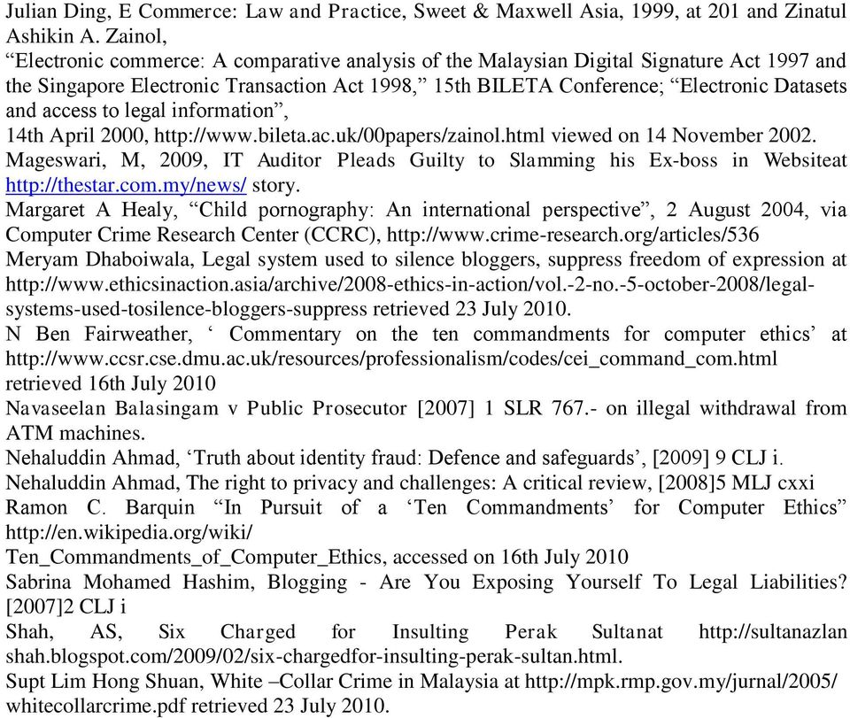 access to legal information, 14th April 2000, http://www.bileta.ac.uk/00papers/zainol.html viewed on 14 November 2002.
