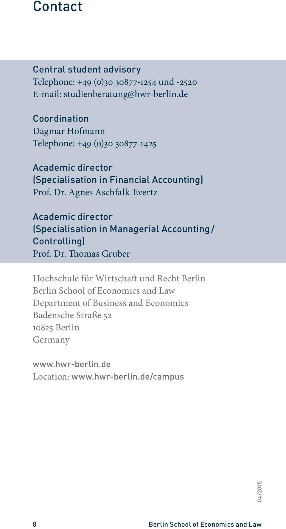 Agnes Aschfalk-Evertz Academic director (Specialisation in Managerial Accounting / Controlling) Prof. Dr.