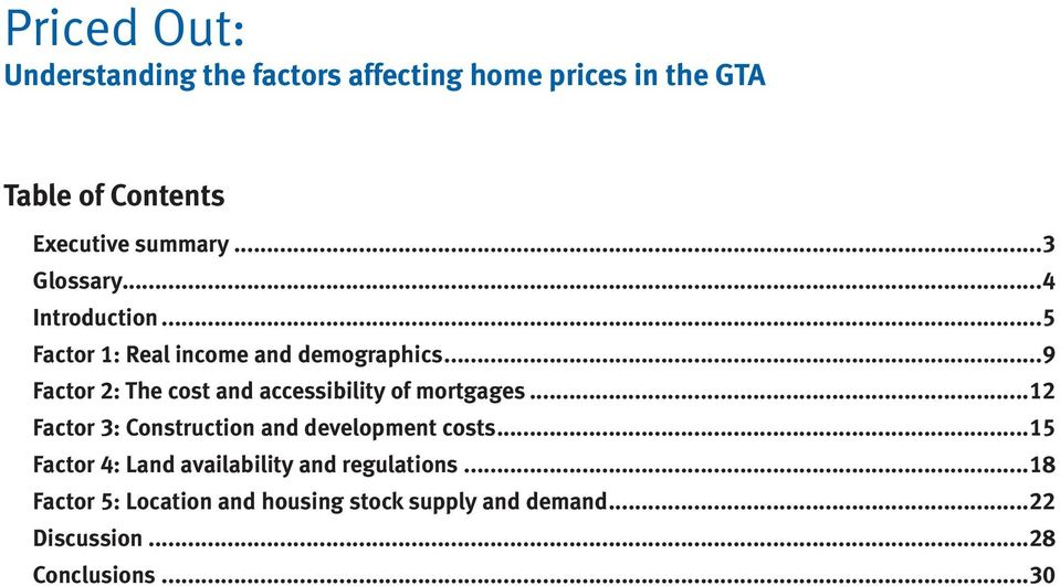 ..9 Factor 2: The cost and accessibility of mortgages...12 Factor 3: Construction and development costs.