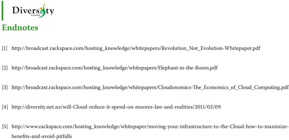 pdf [4] http://diversity.net.nz/will-cloud-reduce-it-spend-on-moores-law-and-realities/2011/02/09 [5] http://www.rackspace.