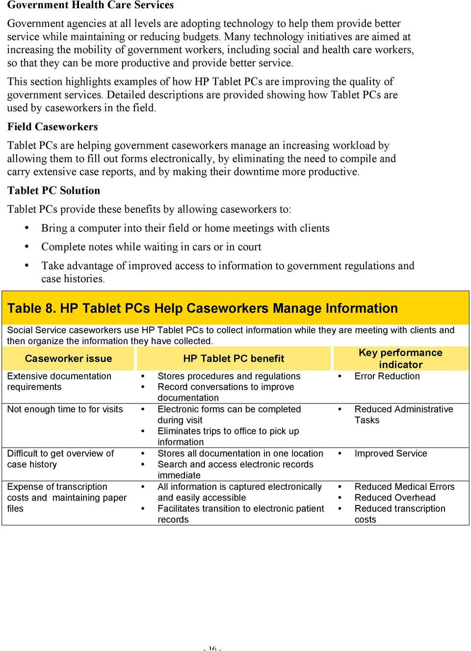 This section highlights examples of how HP Tablet PCs are improving the quality of government services. Detailed descriptions are provided showing how Tablet PCs are used by caseworkers in the field.