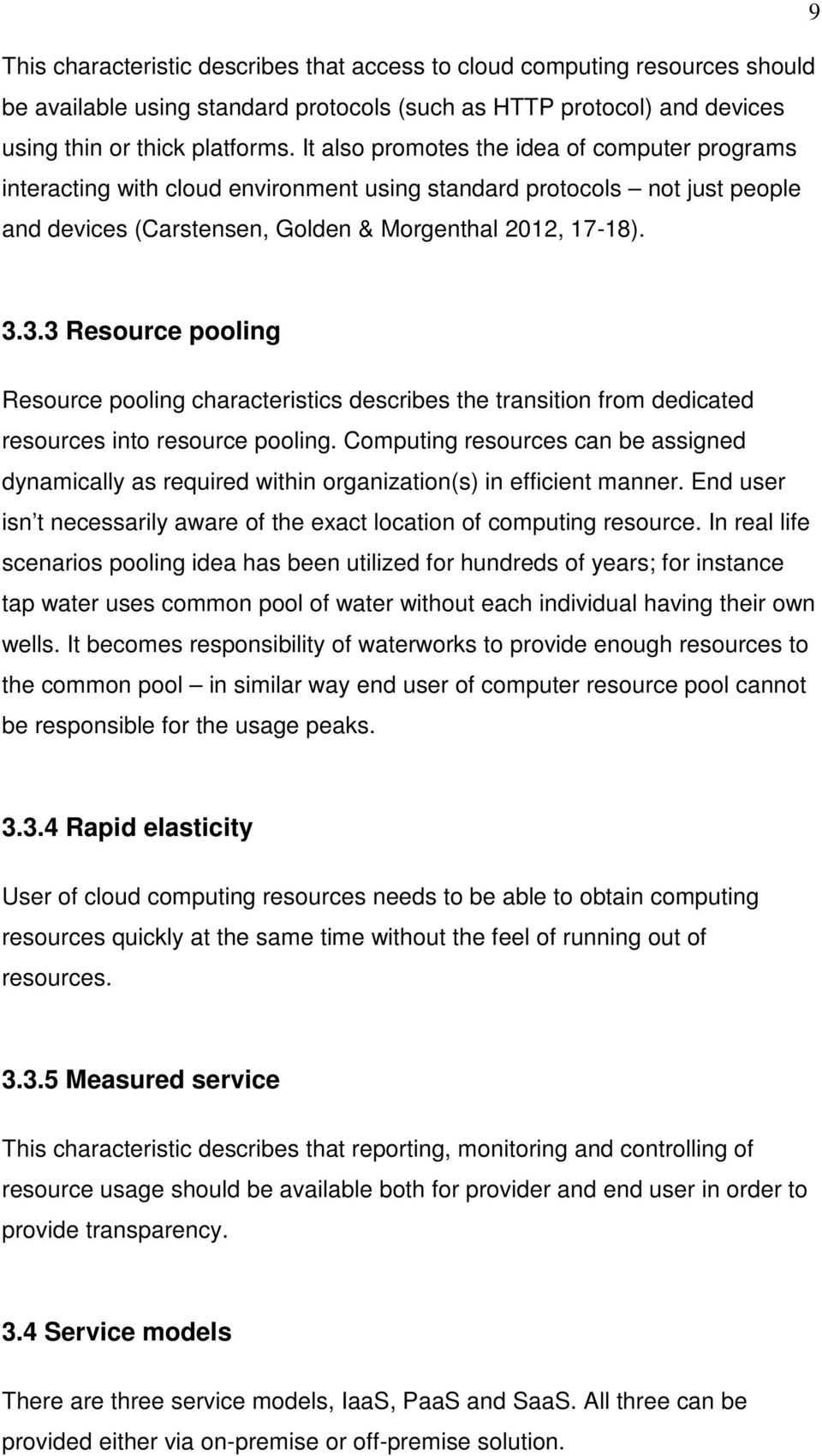3.3 Resource pooling Resource pooling characteristics describes the transition from dedicated resources into resource pooling.