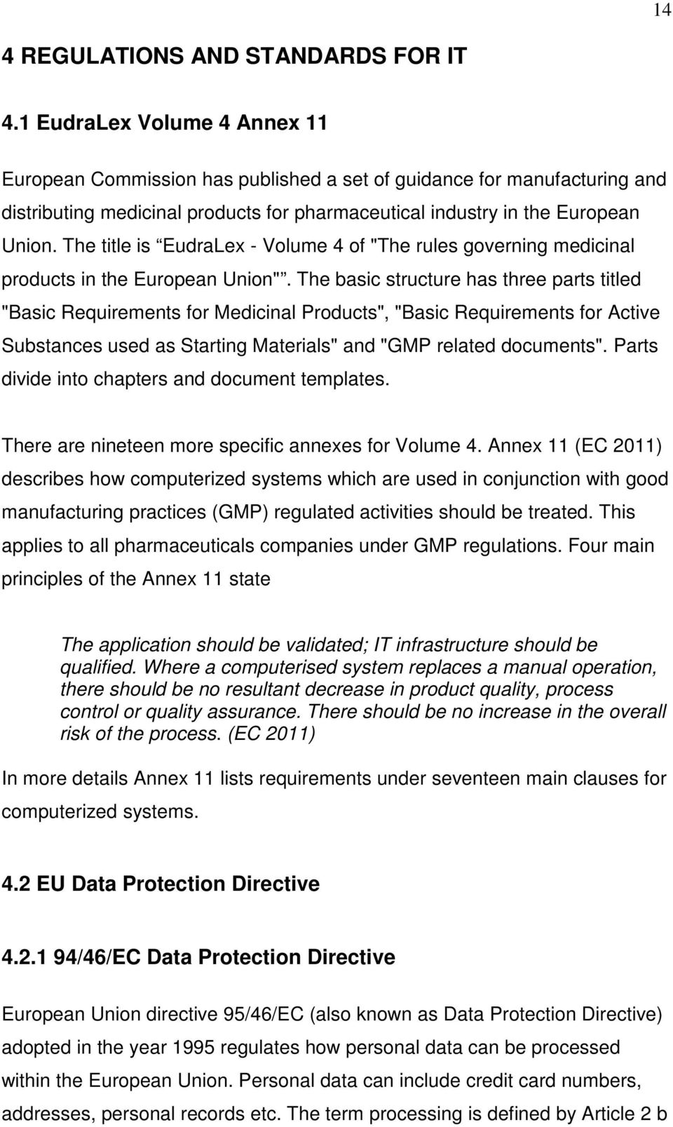 "The title is EudraLex - Volume 4 of ""The rules governing medicinal products in the European Union""."