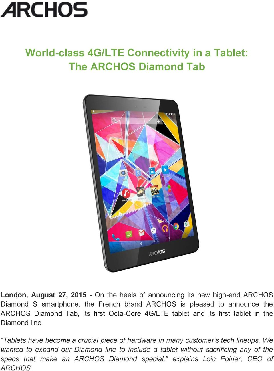 its first tablet in the Diamond line. Tablets have become a crucial piece of hardware in many customer s tech lineups.
