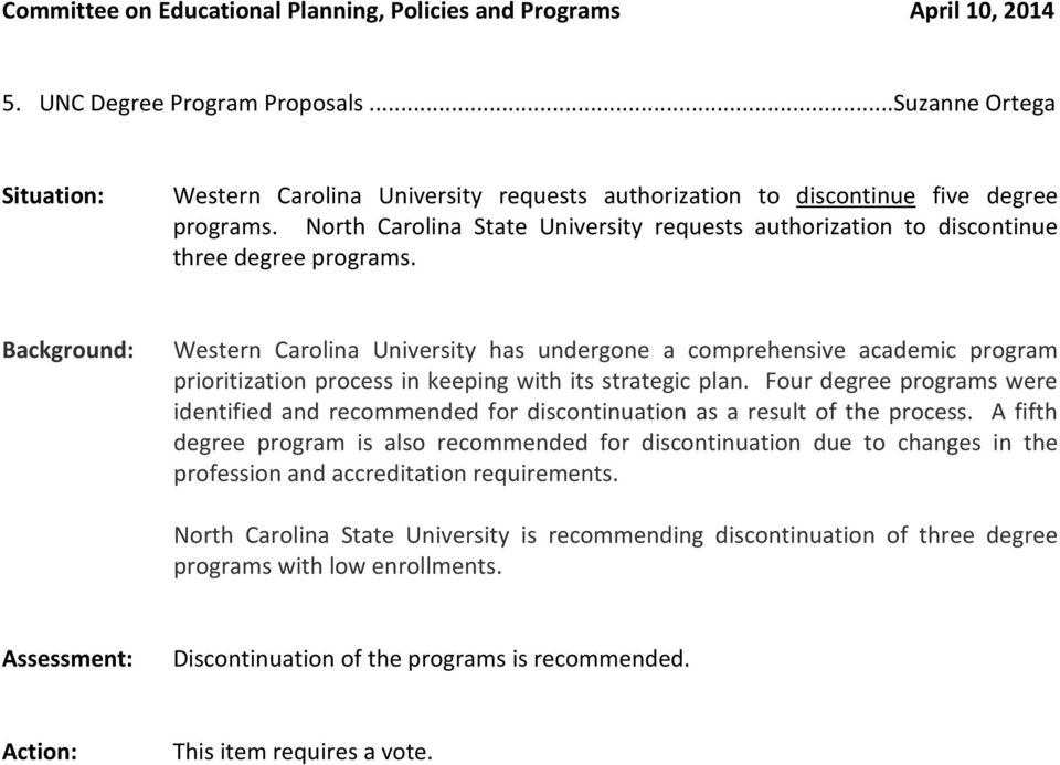 North Carolina State University requests authorization to discontinue three degree programs.