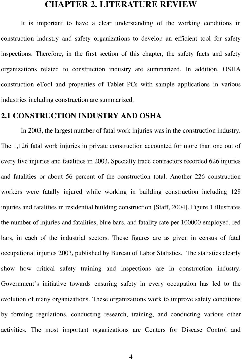 Therefore, in the first section of this chapter, the safety facts and safety organizations related to construction industry are summarized.