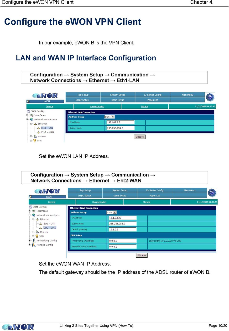 LAN and WAN IP Interface Configuration Network Connections Ethernet Eth1-LAN Set the ewon LAN IP Address.