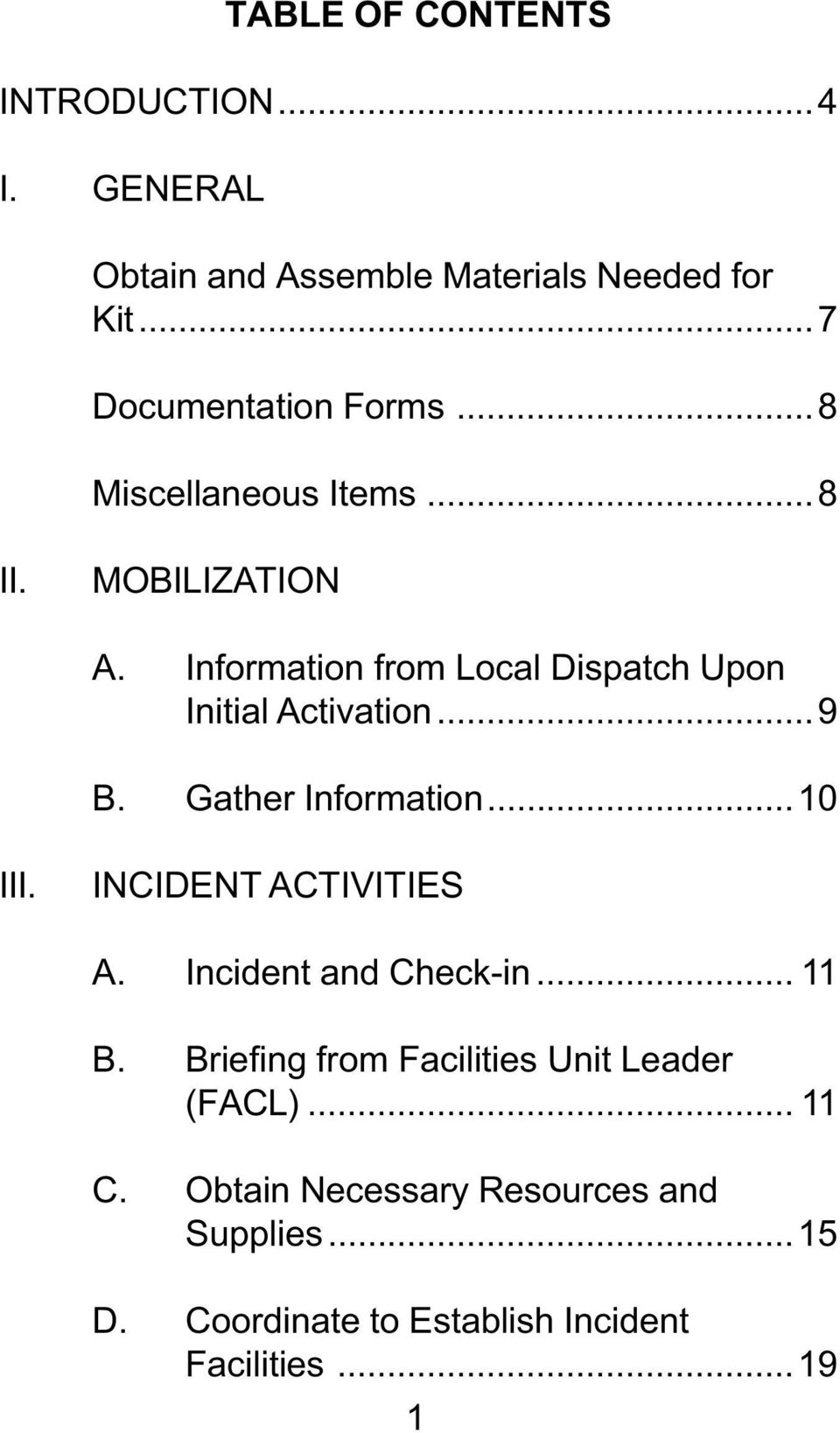 Gather Information...10 III. INCIDENT ACTIVITIES A. Incident and Check-in... 11 B.