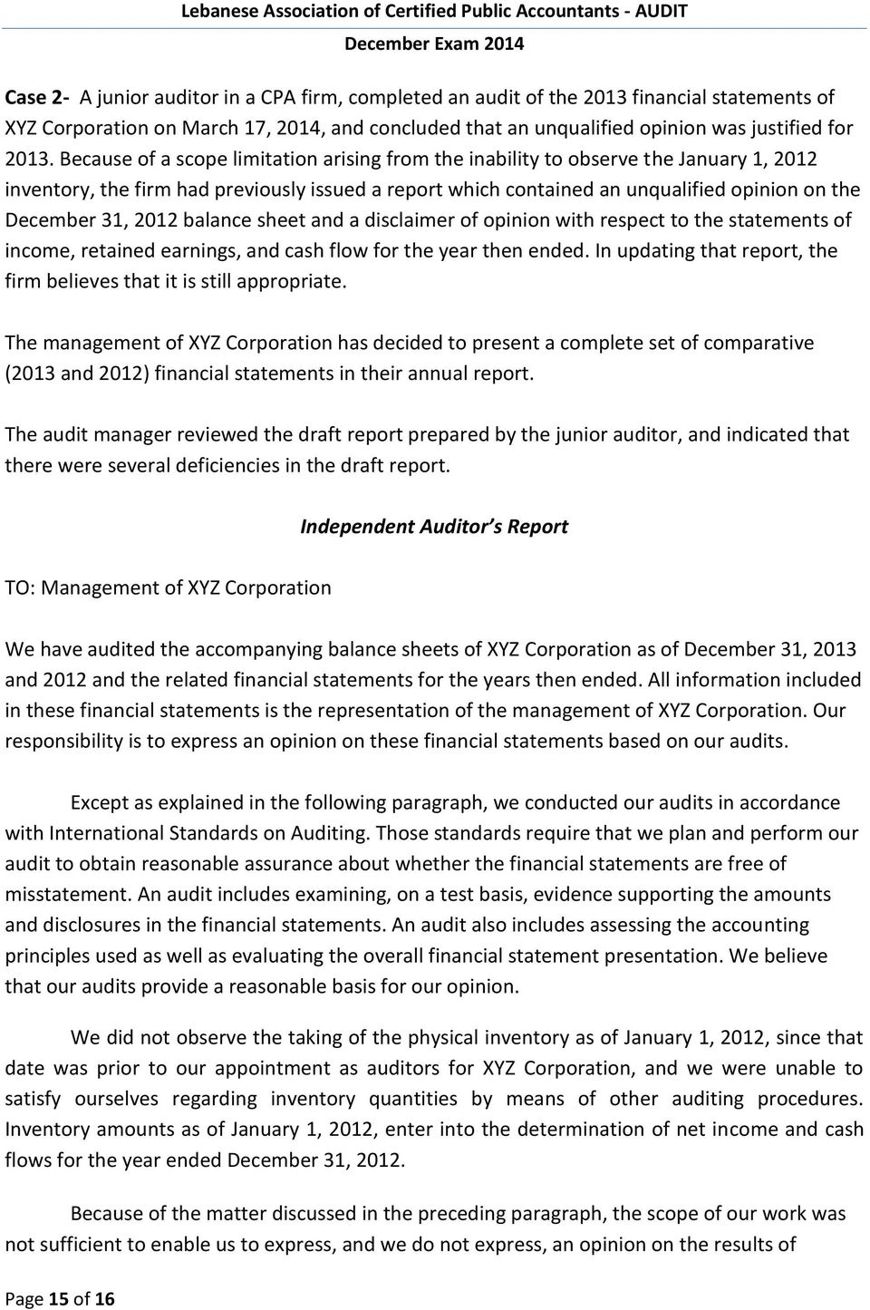 2012 balance sheet and a disclaimer of opinion with respect to the statements of income, retained earnings, and cash flow for the year then ended.