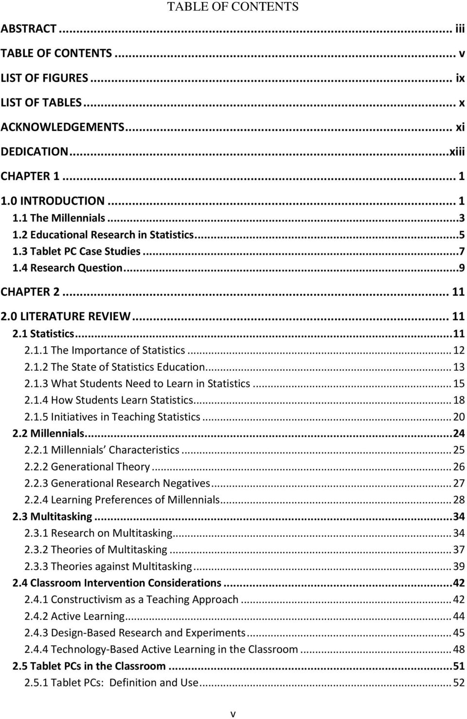 .. 12 2.1.2 The State of Statistics Education... 13 2.1.3 What Students Need to Learn in Statistics... 15 2.1.4 How Students Learn Statistics... 18 2.1.5 Initiatives in Teaching Statistics... 20 2.