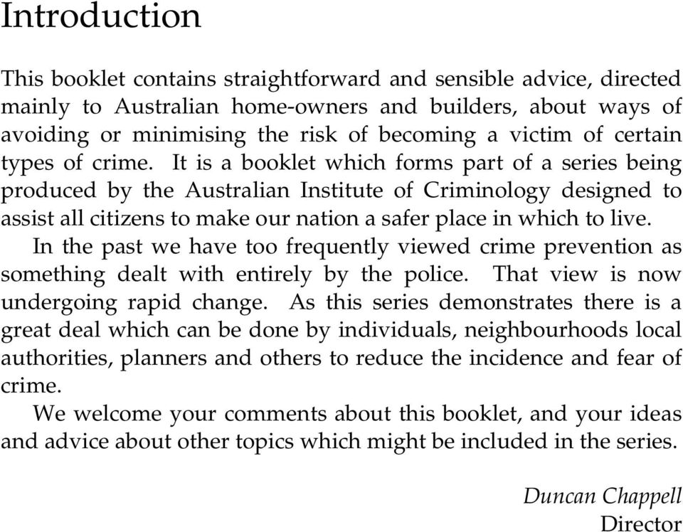 It is a booklet which forms part of a series being produced by the Australian Institute of Criminology designed to assist all citizens to make our nation a safer place in which to live.
