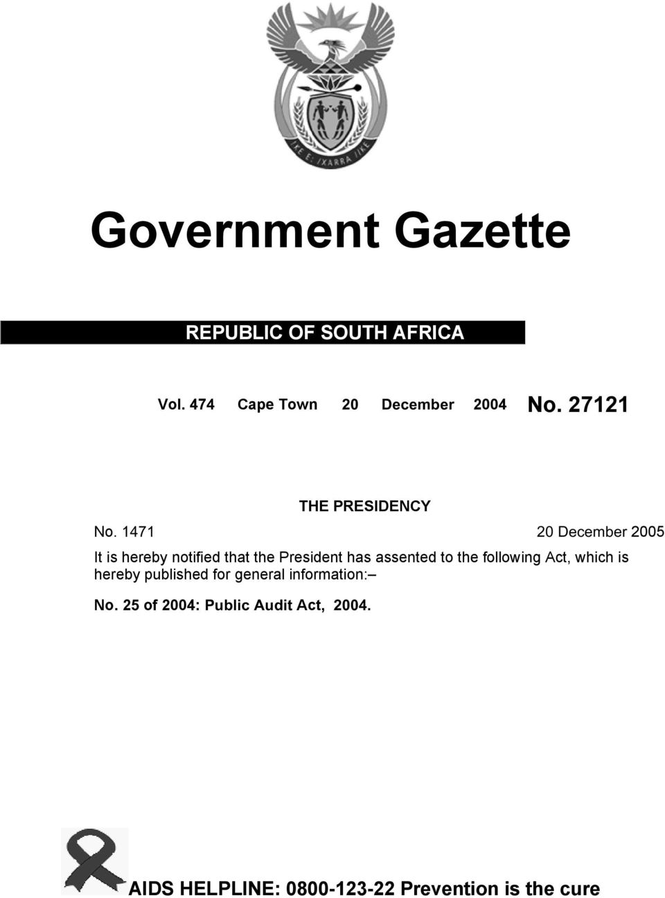 1471 20 December 2005 It is hereby notified that the President has assented to the