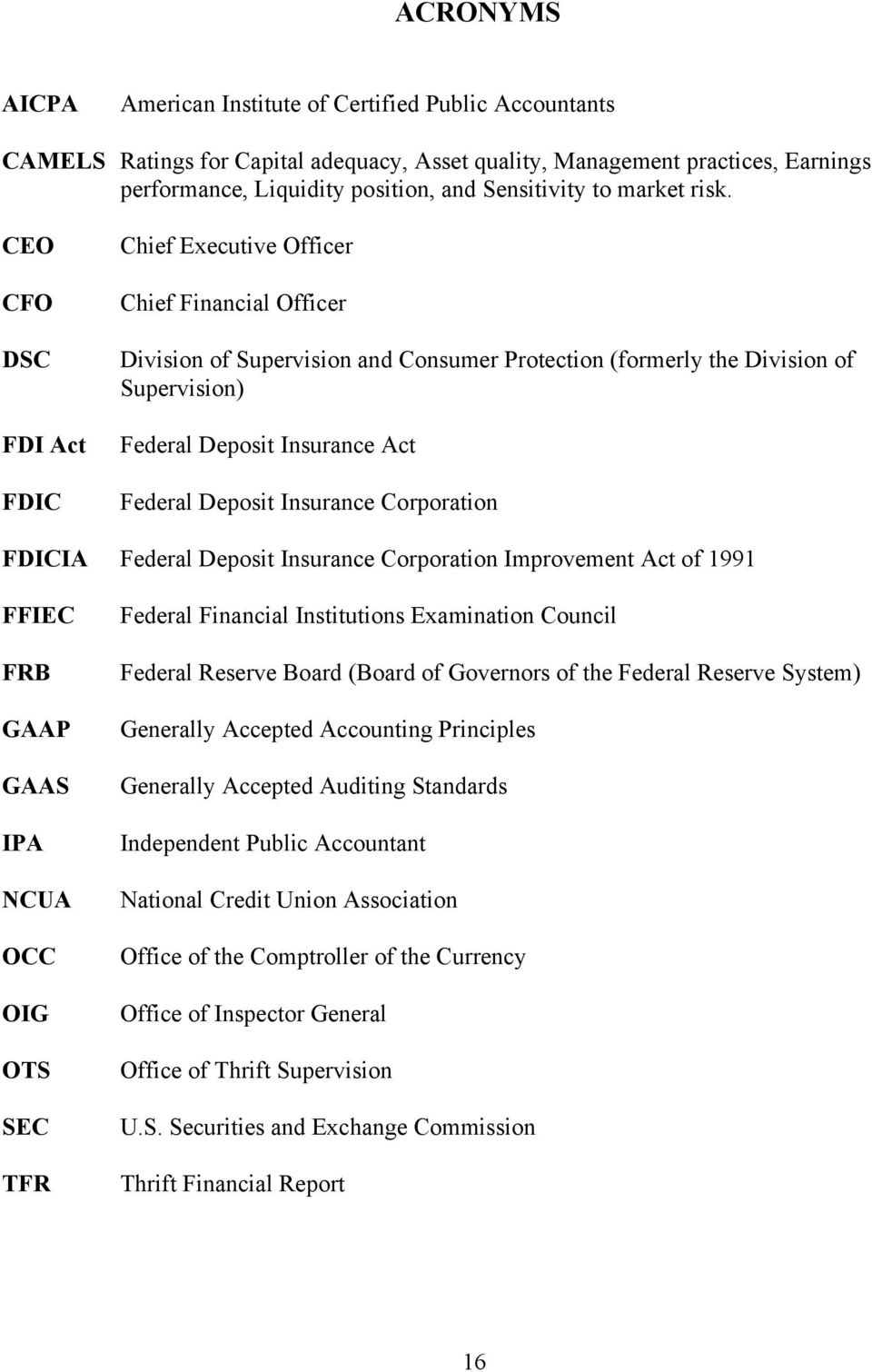 CEO CFO DSC FDI Act FDIC Chief Executive Officer Chief Financial Officer Division of Supervision and Consumer Protection (formerly the Division of Supervision) Federal Deposit Insurance Act Federal