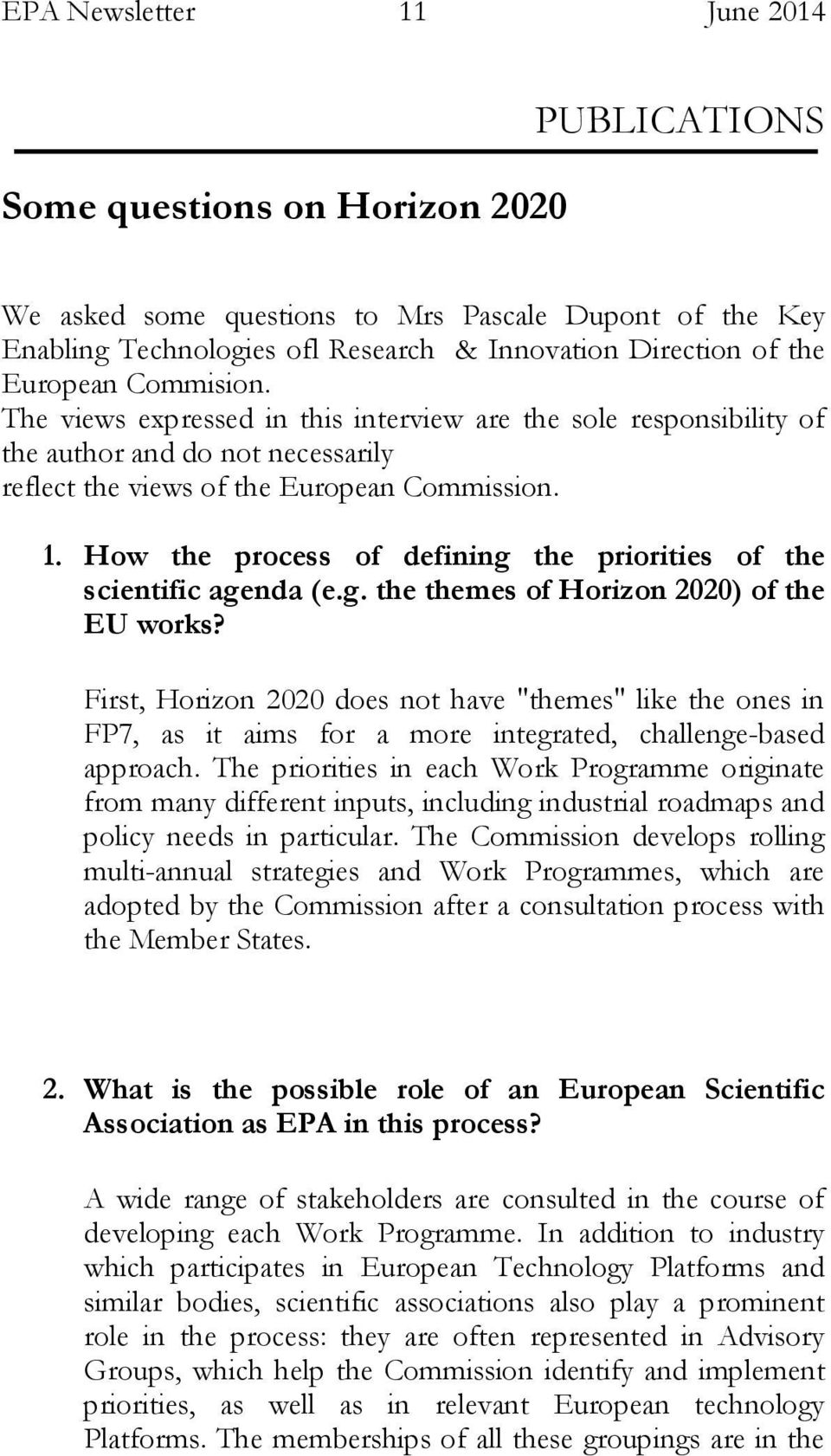 How the process of defining the priorities of the scientific agenda (e.g. the themes of Horizon 2020) of the EU works?