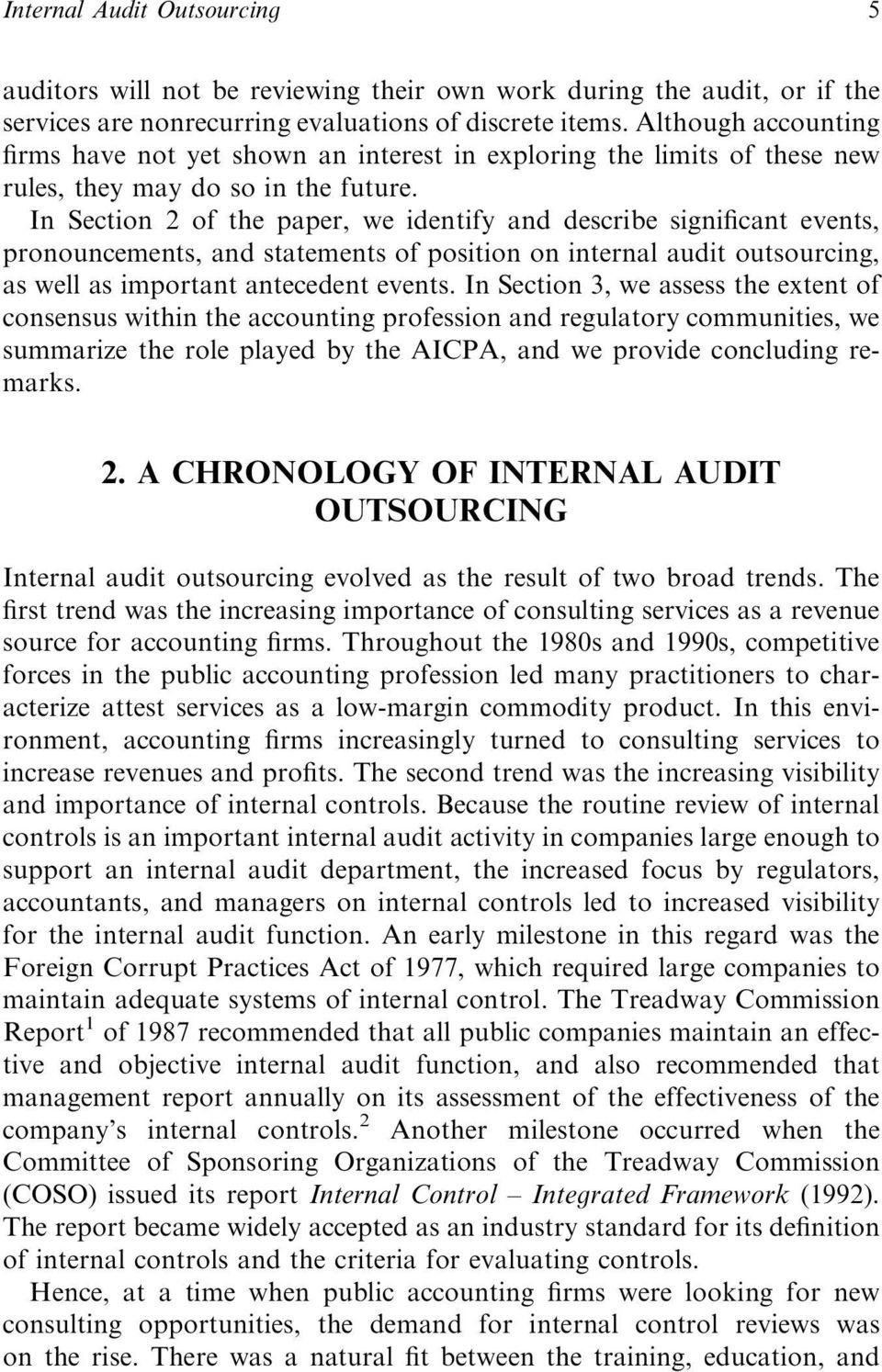 In Section 2 of the paper, we identify and describe significant events, pronouncements, and statements of position on internal audit outsourcing, as well as important antecedent events.