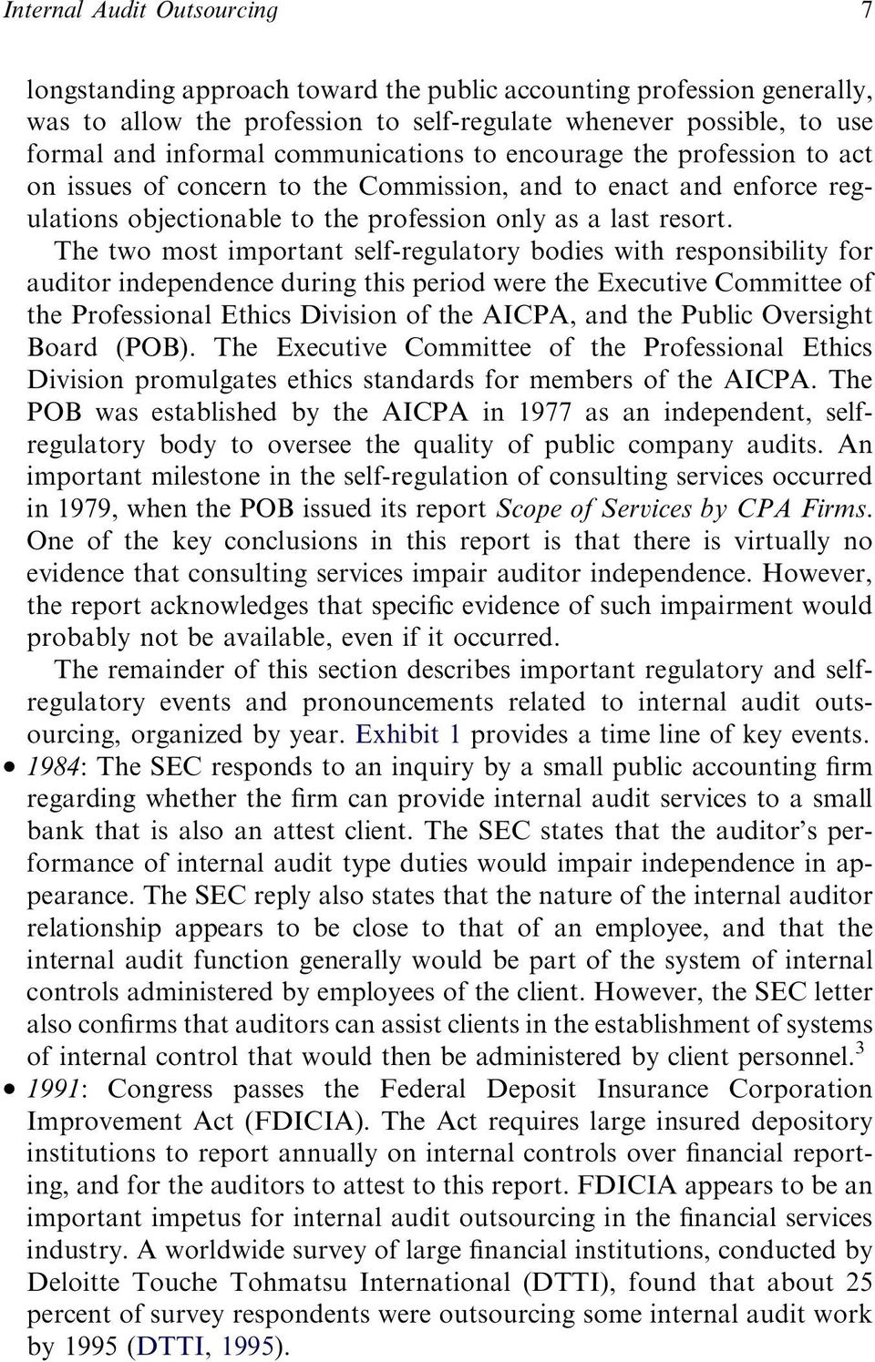 The two most important self-regulatory bodies with responsibility for auditor independence during this period were the Executive Committee of the Professional Ethics Division of the AICPA, and the