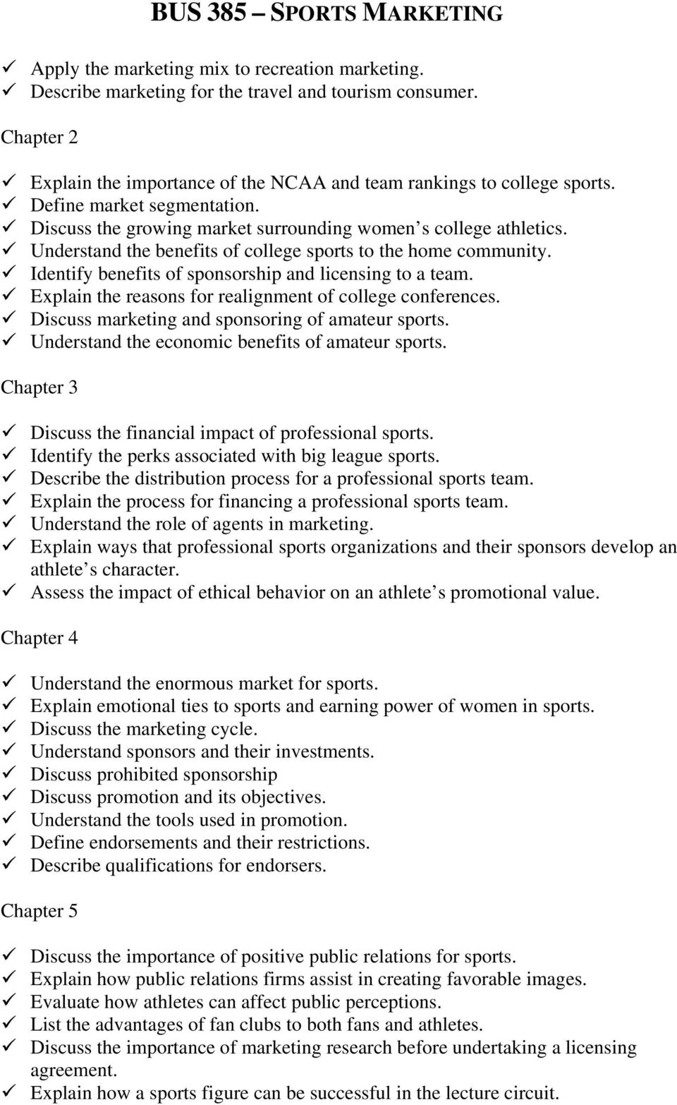 Identify benefits of sponsorship and licensing to a team. Explain the reasons for realignment of college conferences. Discuss marketing and sponsoring of amateur sports.