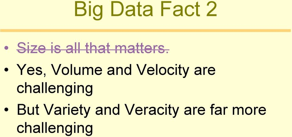 Yes, Volume and Velocity are