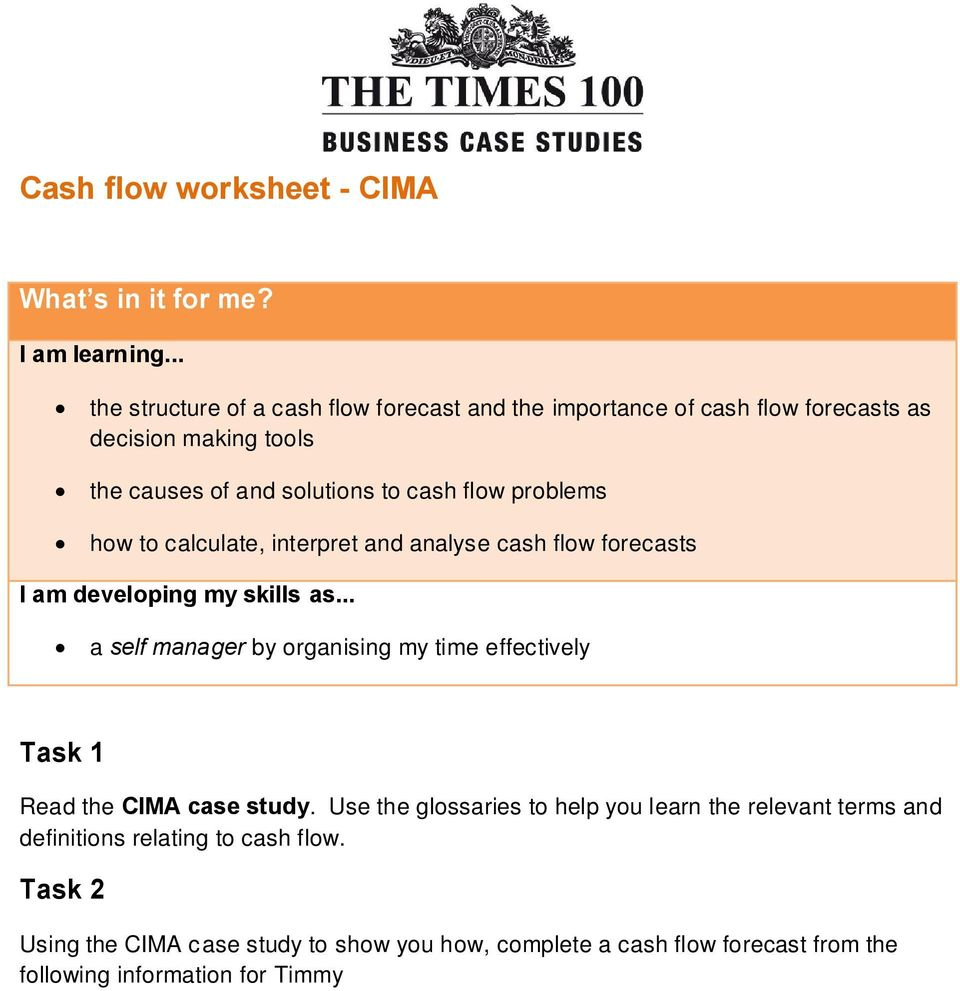 cash flow forecasts I am developing my skills as... a self manager by organising my time effectively Task 1 Read the CIMA case study.
