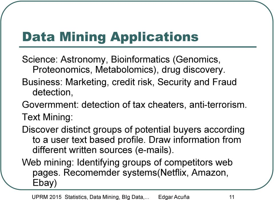 Text Mining: Discover distinct groups of potential buyers according to a user text based profile.