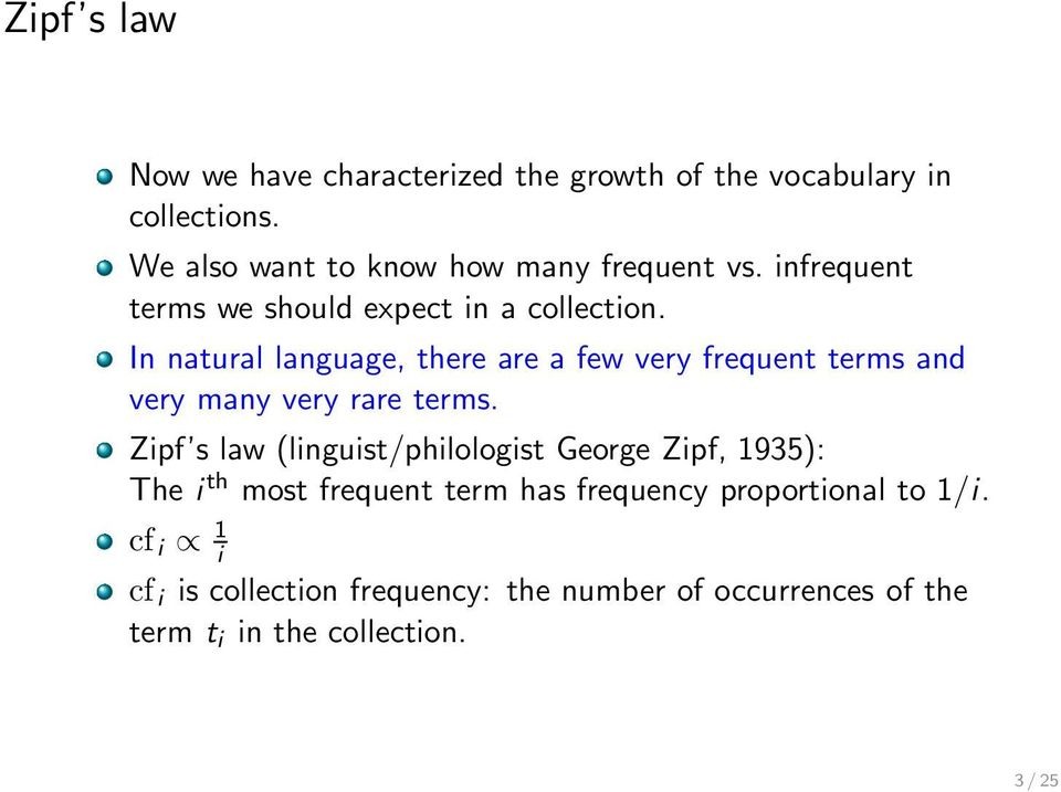 In natural language, there are a few very frequent terms and very many very rare terms.