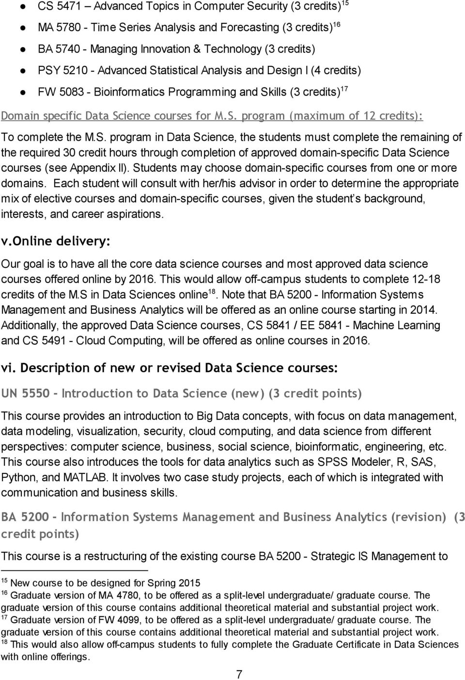 S. program in Data Science, the students must complete the remaining of the required 30 credit hours through completion of approved domain-specific Data Science courses (see Appendix II).