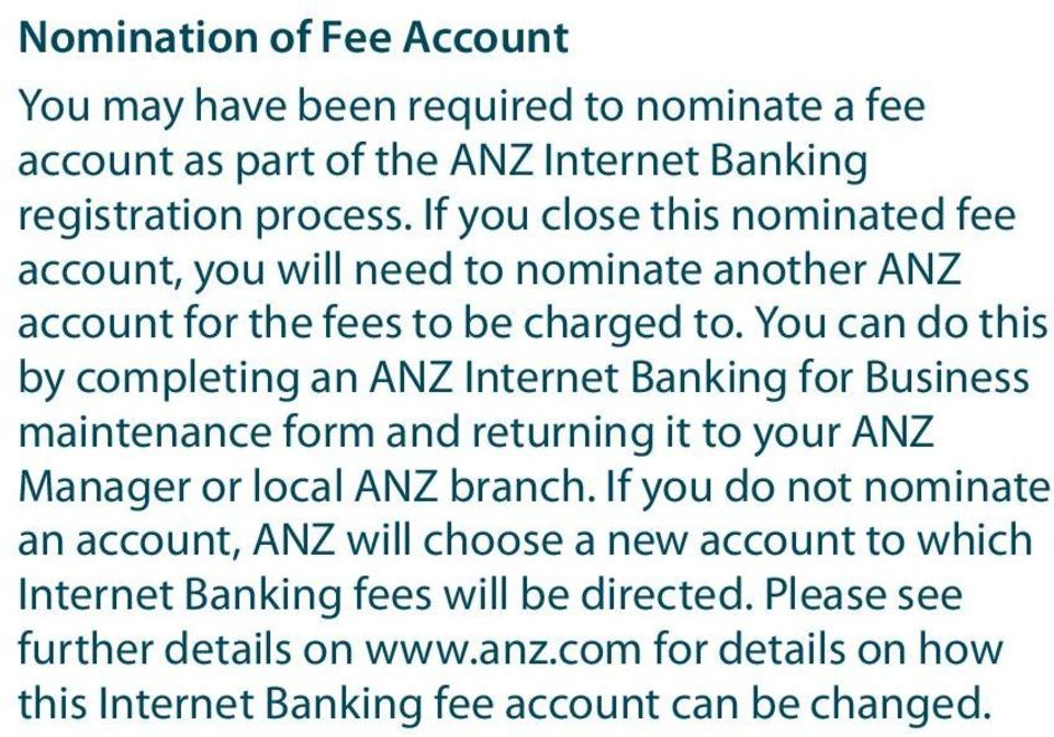 You can do this by completing an ANZ Internet Banking for Business maintenance form and returning it to your ANZ Manager or local ANZ branch.