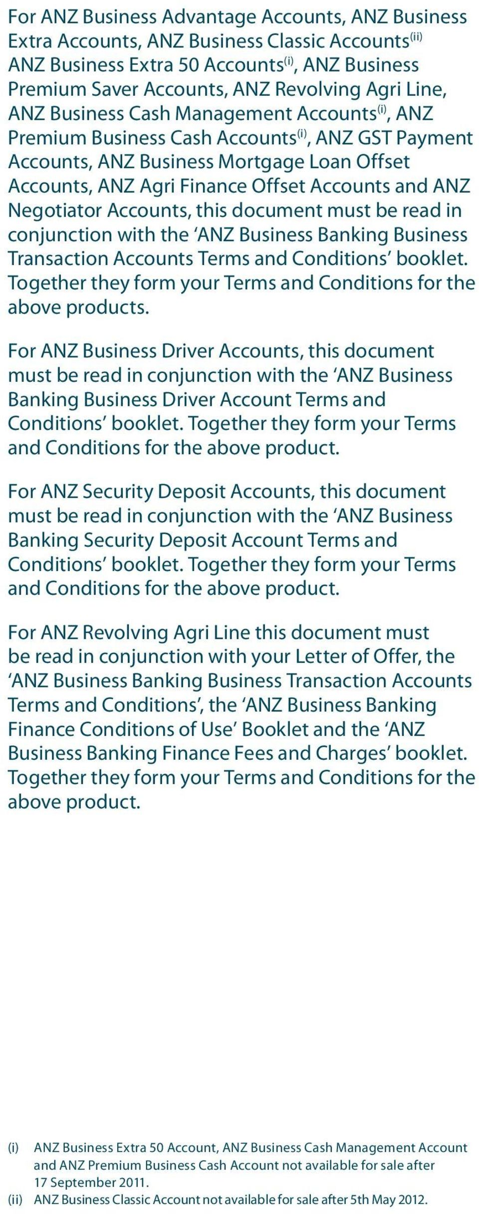 Negotiator Accounts, this document must be read in conjunction with the ANZ Business Banking Business Transaction Accounts Terms and Conditions booklet.