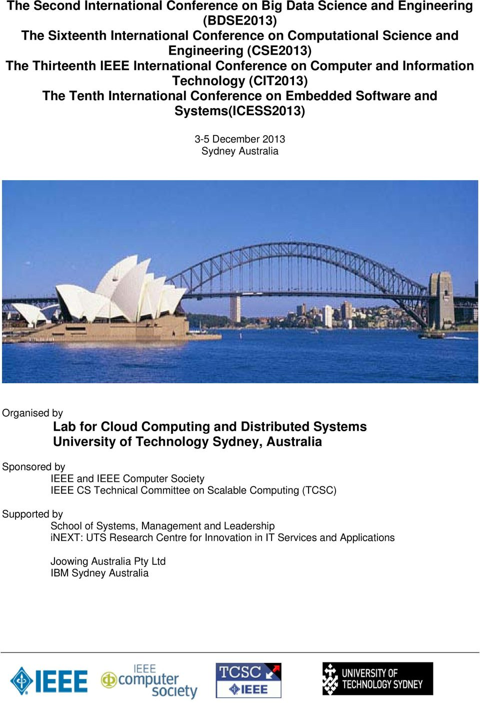 Australia Organised by Lab for Cloud Computing and Distributed Systems University of Technology Sydney, Australia Sponsored by IEEE and IEEE Computer Society IEEE CS Technical Committee on