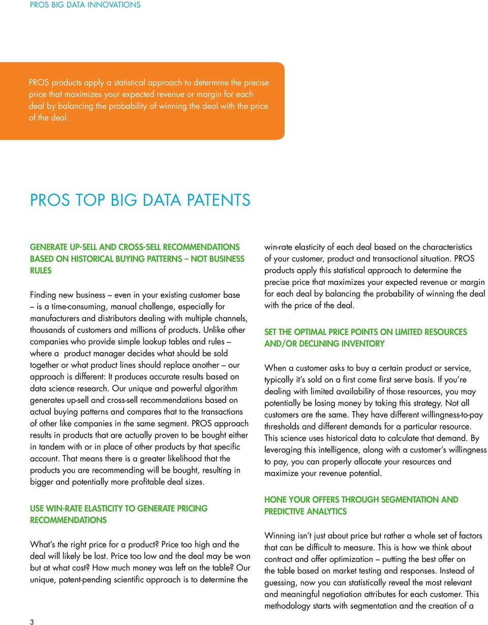 PROS Top Big Data Patents Generate up-sell and cross-sell recommendations based on historical buying patterns not business rules Finding new business even in your existing customer base is a
