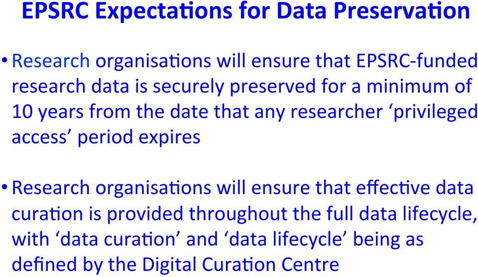 access period expires Research organisa;ons will ensure that effec;ve data cura;on is provided