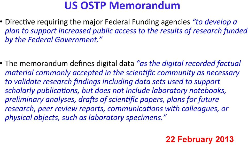 The memorandum defines digital data as the digital recorded factual material commonly accepted in the scienefic community as necessary to validate research