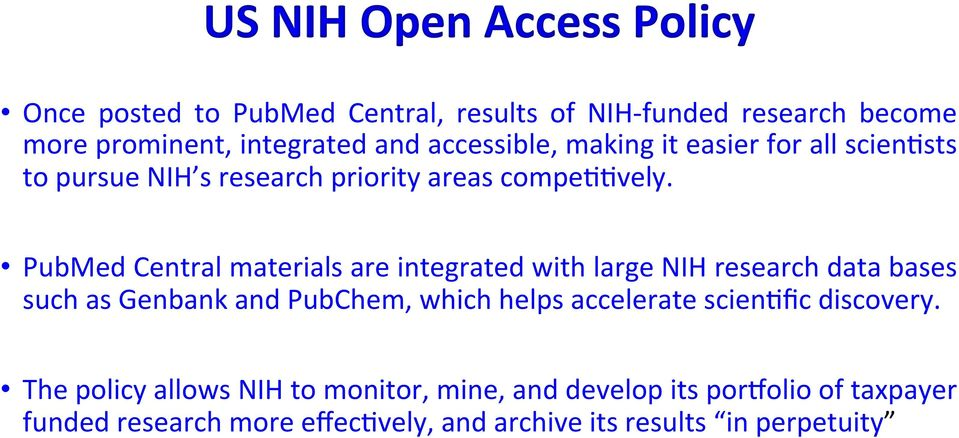 PubMed Central materials are integrated with large NIH research data bases such as Genbank and PubChem, which helps accelerate
