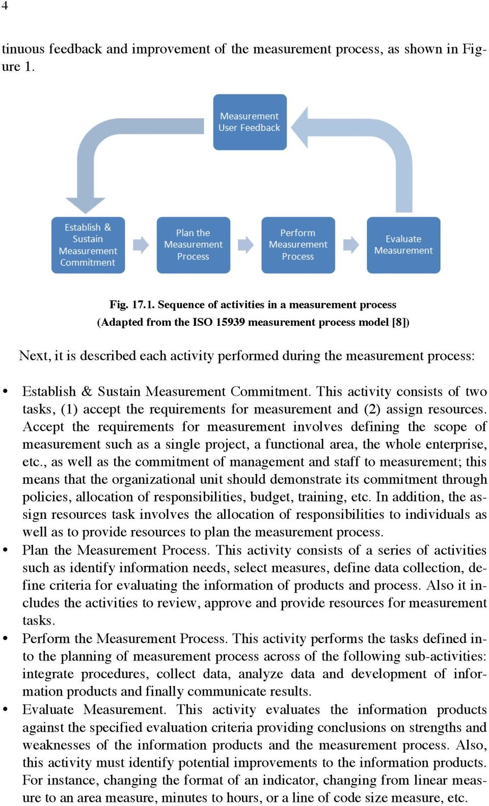 .1. Sequence of activities in a measurement process (Adapted from the ISO 15939 measurement process model [8]) Next, it is described each activity performed during the measurement process: Establish